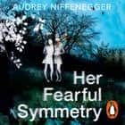 Her Fearful Symmetry audiobook by