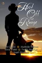 Hot Off the Range ebook by Mischief Corner Books
