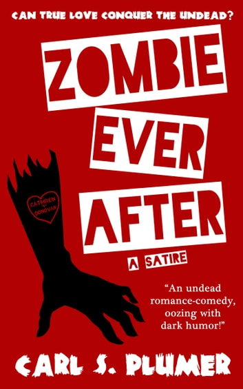 Zombie Ever After An Undead Zombie Romance Oozing With Dark Humor