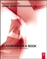 ActionScript 3.0 for Adobe Flash Professional CS5 Classroom in a Book ebook by Adobe Creative Team