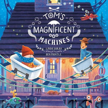 Tom's Magnificent Machines ebook by Linda Sarah