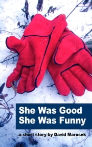 She Was Good — She Was Funny ebook by David Marusek