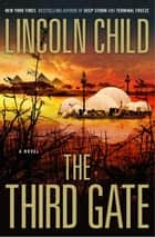 The Third Gate - A Novel ebook de Lincoln Child