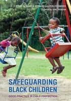 Safeguarding Black Children - Good Practice in Child Protection ebook by Claudia Bernard, Perlita Harris, June Thoburn,...