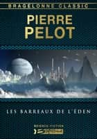 Les Barreaux de l'Éden ebook by Pierre Pelot