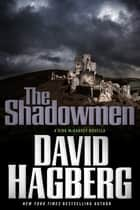 The Shadowmen - A Kirk McGarvey Novella ebook by David Hagberg, Bob Gleason