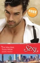 The Merciless Travis Wilde/The Runaway Mistress ebook by Sandra Marton