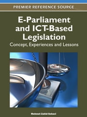 E-Parliament and ICT-Based Legislation - Concept, Experiences and Lessons ebook by Mehmet Zahid Sobaci