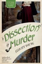 A Dissection of Murder ebook by Felicity Young