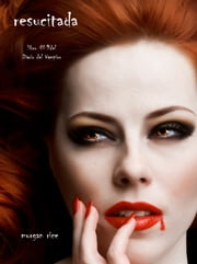 Resucitada (Libro #9 Del Diario Del Vampiro) ebook by Morgan Rice