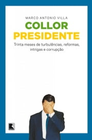 Collor presidente ebook by Marco Antonio Villa