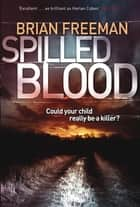 Spilled Blood ebook by Brian Freeman
