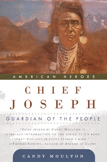 Chief Joseph - Guardian of the People ebook by Candy Moulton