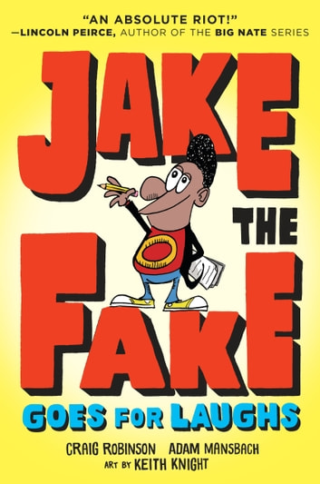 Jake the Fake Goes for Laughs ebook by Craig Robinson,Adam Mansbach