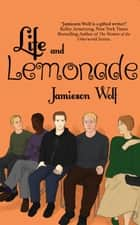 Life and Lemonade - The Lemonade Series, #2 ebook by Jamieson Wolf