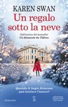 Un regalo sotto la neve eBook by Karen Swan