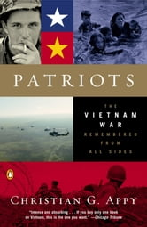 Patriots - The Vietnam War Remembered from All Sides ebook by Christian G. Appy