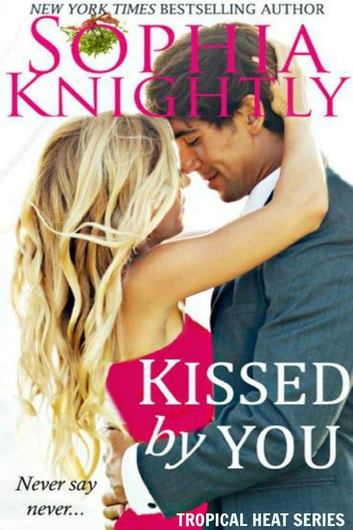 Kissed by You ekitaplar by Sophia Knightly