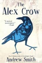 The Alex Crow ebook by Andrew Smith