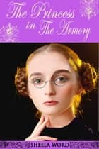 The Princess in the Armory ebook by Sheela Word