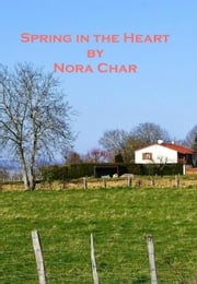 Spring in the Heart ebook by Nora Char