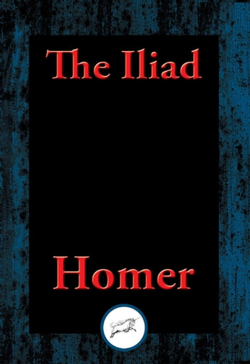 The Iliad - With Linked Table of Contents ebook by Homer