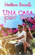 Una casa per due ebook by Marilena Boccola