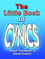 The Little Book of Cynics ebook by Derek Thompson,David French