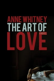The Art of Love ebook by Anne Whitney