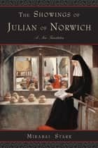 The Showings of Julian of Norwich ebook by Mirabai Starr