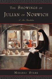 The Showings of Julian of Norwich - A New Translation ebook by Mirabai Starr