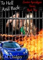 To Hell And Back (Zombie Apocalypse Series, Book 2) ebook by C.M. Chidgey