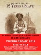12 Years a Slave - 12 Anni Schiavo ebook by Solomon Northup