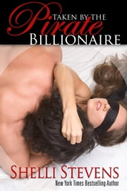 Taken by the Pirate Billionaire ebook by Shelli Stevens