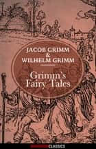 Grimm's Fairy Tales (Diversion Classics) ebook by Jacob Grimm, Wilhelm Grimm