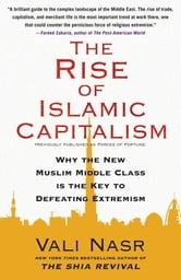 Forces of Fortune - The Rise of the New Muslim Middle Class and What It Will Mean for Our World ebook by Vali Nasr
