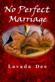 No Perfect Marriage ebook by Lavada Dee