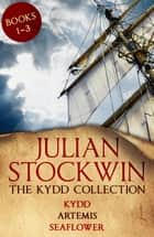 The Kydd Collection 1 - (Kydd, Artemis, Seaflower) ebook by Julian Stockwin