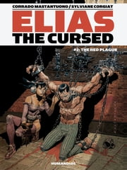 Elias The Cursed #2 : The Red Plague - The Red Plague ebook by Corrado Mastantuono,Sylviane Corgiat