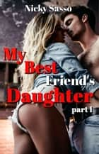 My Best Friend's Daughter ebook by Nicky Sasso