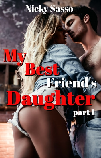 Best Friend's Daughter ebook by Nicky Sasso
