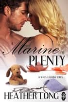 A Marine of Plenty ebook by Heather Long