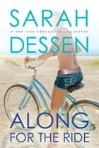Along for the Ride ebook by Sarah Dessen
