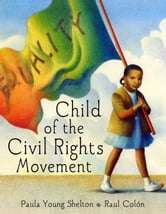 Child of the Civil Rights Movement ebook by Paula Young Shelton