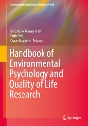 Handbook of Environmental Psychology and Quality of Life Research ebook by Ghozlane Fleury-Bahi,Enric Pol,Oscar Navarro