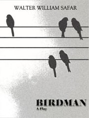 Birdman ebook by Walter William Safar