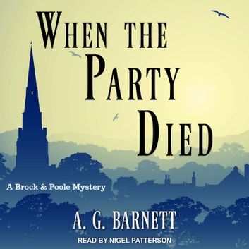 When The Party Died audiobook by A.G. Barnett