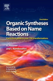 Organic Syntheses Based on Name Reactions - a practical guide to 750 transformations ebook by Alfred Hassner,Irishi Namboothiri