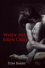 When the Siren Cries ebook by Tom Barry
