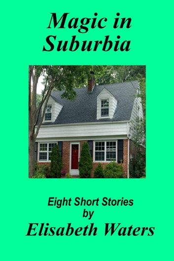 Magic in Suburbia ebook by Elisabeth Waters
